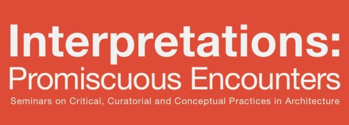 Interpretations: Promiscuous Encounters